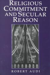 Religious Commitment and Secular Reason PDF