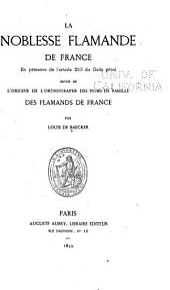 La noblesse flamande de France: en présence de l'article 259 du Code pénal, suivie de l'Origine de l'orthographe des noms de famille des flamands de France