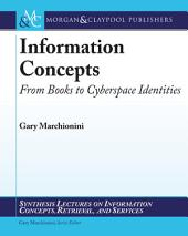 Information Concepts: From Books to Cyberspace Identities