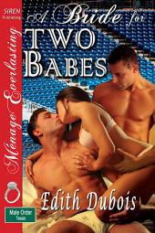 A Bride for Two Babes [The Male Order, Texas Collection]