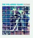 The Polaroid Years PDF