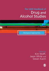 The SAGE Handbook of Drug & Alcohol Studies: Biological Approaches