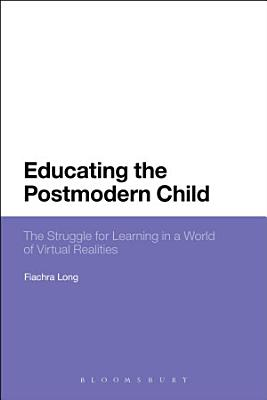 Educating the Postmodern Child PDF