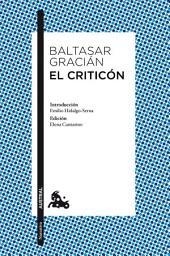 El criticón: Introducción de Emilio Hidalgo-Serna. Edición de Elena Cantarino