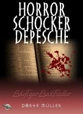 Horror-Schocker-Depesche: Blutiger Bestseller