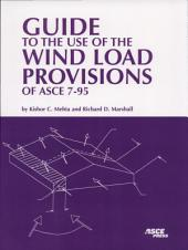 Guide to the Use of the Wind Load Provisions of ASCE 7-95