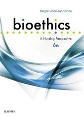 Bioethics: A Nursing Perspective, Edition 6