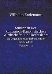 Studien in Der Romanisch-Kanonistischen Wirthschafts- Und Rechtslehre