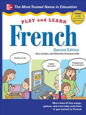 Play and Learn French, 2nd Edition: Edition 2