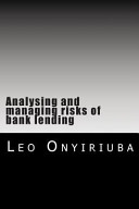 Analysing and Managing Risks of Bank Lending PDF