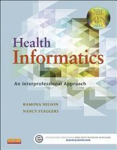 Health Informatics - E-Book: An Interprofessional Approach