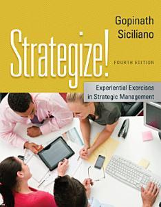 Strategize   Experiential Exercises in Strategic Management PDF