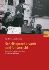 Schriftspracherwerb und Unterricht: Bausteine professionellen Handlungswissens