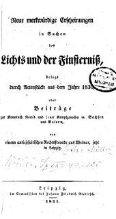 Neue merkwürdige Erscheinungen in Sachen des Lichts und der Finsterniß, belegt durch Actenstücke aus dem Jahre 1830 oder Beiträge zur Kenntniß Rom's und seiner Kampfgenossen in Sachsen und Baiern