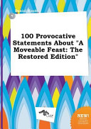 100 Provocative Statements about a Moveable Feast PDF