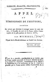 Liberté, Egalité, Fraternité: appel au témoignage de l'histoire contre les erreurs que cherchent à propager encore les amis des rois, à l'occasion du jour où la France célèbre l'anniversaire de la juste punition de Louis XVI