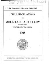 Drill Regulations for Mountain Artillery (Provisional): United States Army, 1908