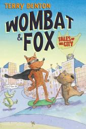 Wombat and Fox: Tales of the City: Tales of the City