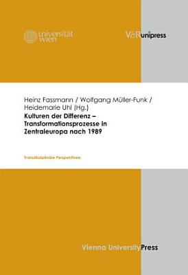 Kulturen der Differenz     Transformationsprozesse in Zentraleuropa nach 1989 PDF