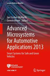 Advanced Microsystems for Automotive Applications 2013: Smart Systems for Safe and Green Vehicles