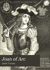 "Joan of Arc: ""the Maid"""