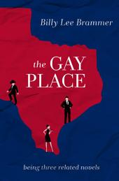 The Gay Place: Being Three Related Novels