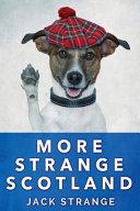 More Strange Scotland