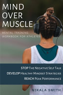 Mind Over Muscle Mental Training Workbook for Athletes PDF