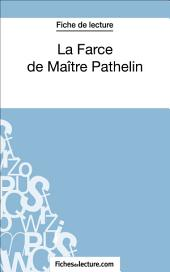 La Farce de Maître Pathelin (Fiche de lecture): Analyse complète de l'oeuvre