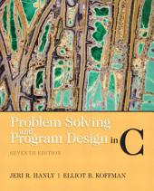 Problem Solving and Program Design in C: Edition 7