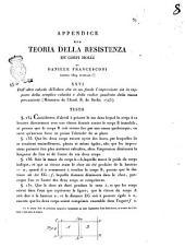Teoria della resistenza dei corpi molli di Daniele Francesconi ... Prodromo estratto da varie memorie lette in sessioni private e pubbliche dal 1789 al 1808, consistente in questo, che la massa di un elastro concentrasi non più tutta intiera in un solo estremo, ma parte nell'uno, e parte nell'altro, con certo rapporto