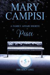 A Family Affair Shorts: Peace: Park Bench series Book 5