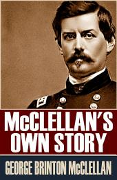 McClellan's Own Story: (Abridged, Annotated)