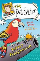 The Pet Sitter: Parrot Pandemonium