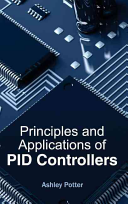 Principles and Applications of Pid Controllers