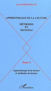 APPRENTISSAGE DE LA LECTURE: METHODES ET MANUELS - Tome 2 : Apprentissage de la lecture et méthodes de lecture
