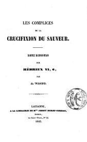 Les complices de la crucifixion du Sauveur: deux discours sur Hébreux VI, 6