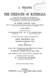 A Treatise on the Strength of Materials with Rules for Application in Architecture: The Construction of Suspension Bridges, Railways, Etc