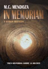 IN MEMORIAM: Tres Historias sobre la Muerte
