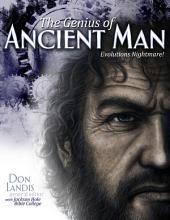 The Genius of Ancient Man: Evolution's Nightmare