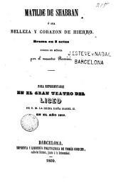 Matilde de Shabran o sea Belleza y corazón de hierro: drama en tres actos puesto en música por el maestro ... para representarse en el gran teatro del Liceo ... en el año 1859