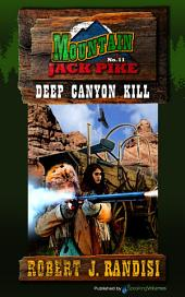 Deep Canyon Kill