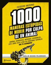 1.000 maneras estúpidas de morir por culpa de un animal: Guía de bichos peligrosos