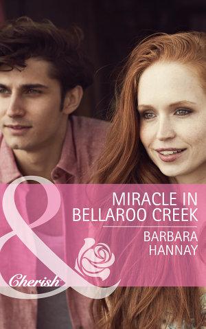 Miracle in Bellaroo Creek  Mills   Boon Cherish   Bellaroo Creek   Book 2