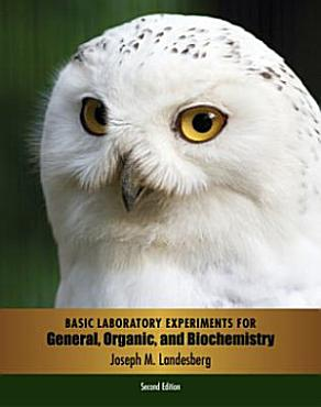 Basic Laboratory Experiments for General  Organic  and Biochemistry PDF