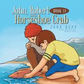 John, Robert and the Horseshoe Crab: Book 2