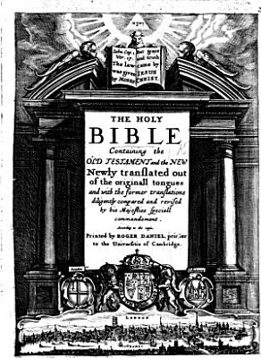 The Holy Bible     According to the Copie  Printed by R  Daniel