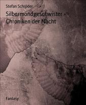 Silbermondgeschwister - Chroniken der Nacht