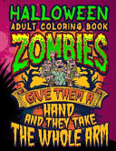 Halloween Adult Coloring Book Zombies Give Them a Hand and They Take the Whole Arm: Halloween Book for Adults with Vintage Style Spiritual Line Art Dr
