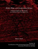 Spirit Fire and Lightning Songs  Looking at Myth and Shamanism on a Klamath Basin Petroglyph Site PDF